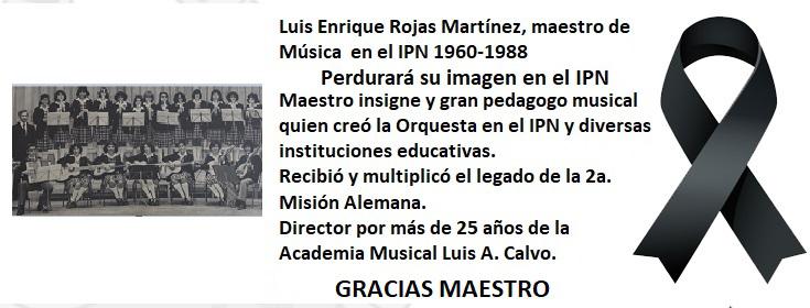 Condolencias Luis Enrique Rojas Mart�nez, maestro de M�sica en el IPN 1960-1988